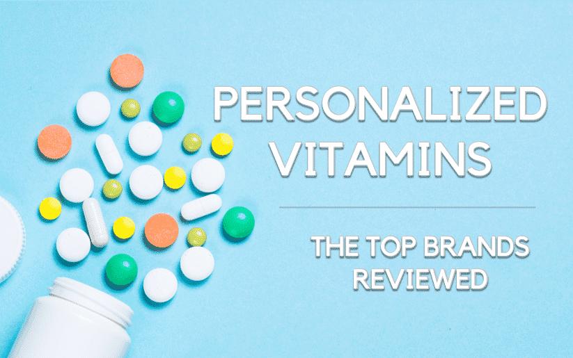 Custom Vitamin Packs - Top 5 Brands Offering Personalization